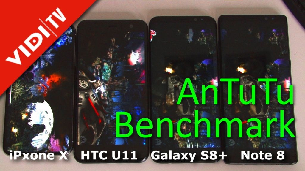 AnTuTu benchmark - iPxone X vs. HTC U11 vs. Galaxy S8+ vs. Note 8