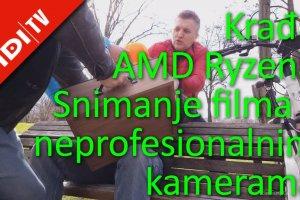 Krađa AMD Ryzena - snimanje filma s neprofesionalnim kamerama