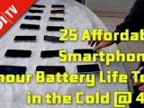 25 Affordable Smartphones – 6 Hours Battery Life Test in the Cold @ 4 °C