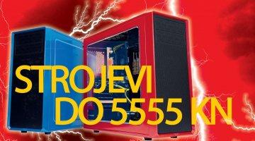 Intel VS AMD: Moćni strojevi do 5.555 kuna